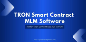 TRON Smart Contract MLM Software | Tron Based MLM Software | Smart Contract Based MLM on TRON