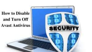 How to Disable and Turn Off Avast Antivirus