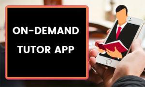 On Demand Tutor App
