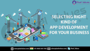 Selecting Right Kind Of App Development For Your Business