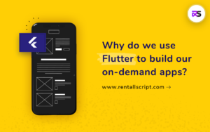 Benefits of Flutter for on-demand app development
