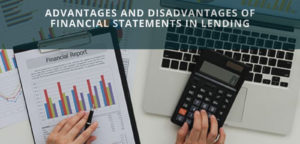 Advantages And Disadvantages Of Financial Statements In Lending