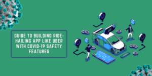 App Like Uber With COVID-19 Safety Features
