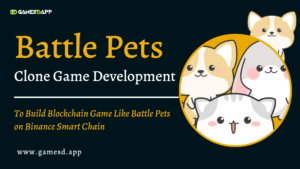 Battle Pets Clone Development | Build Blockchain Game Like Battle Pets on Binance Smart Chain