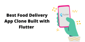 Best Selling Food Delivery App Clone Built with Flutter
