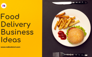 Brand New Food Delivery Business Ideas to Start in 2021