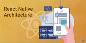 New React Native Architecture- Value Offerings and Improvements in 2020!