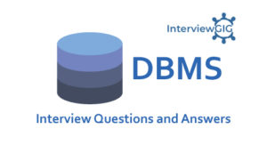DBMS Interview Questions and Answers | InterviewGIG