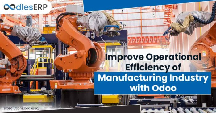 Efficiency of Manufacturing Industry with Odoo Application Development