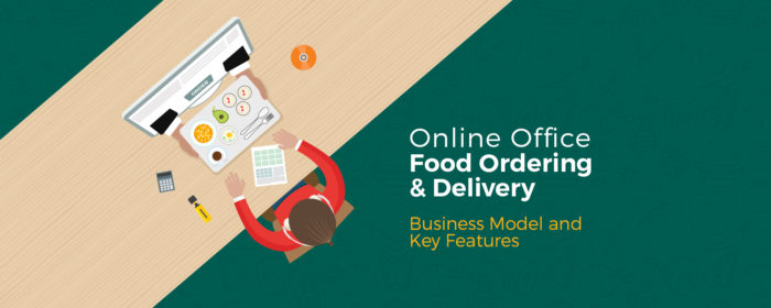 Here is a Brilliant Startup Idea of Online Office Food Ordering & Delivery Business