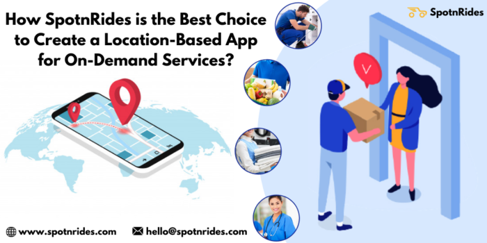 How SpotnRides Is The Best Choice To Create A Location-Based App For On-Demand Services?