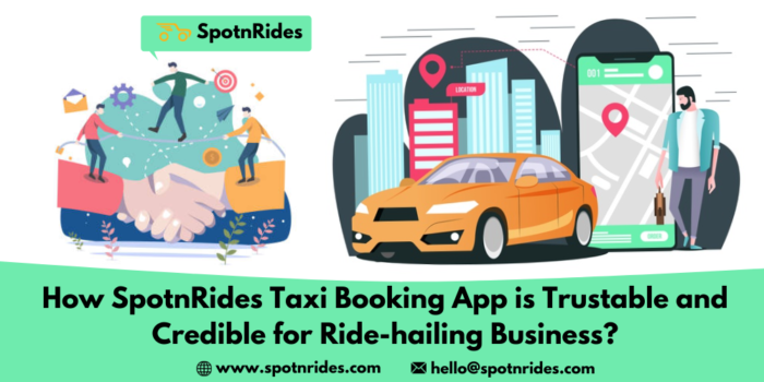 How SpotnRides Taxi Booking App is Trustable and Credible for Ride-Hailing Business?