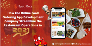 How the Online Food Ordering App Development Company Streamline the Restaurant Operations in 2021?