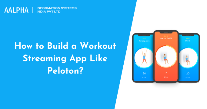 How to build a Workout Streaming App like Peloton?