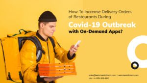 How To Increase Delivery Orders Of Restaurants During Covid-19 Outbreak With On-Demand Apps? | W ...