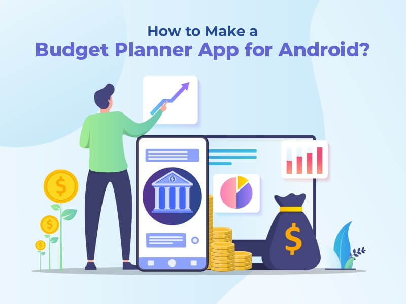 How to Make a Budget Planner App for Android?