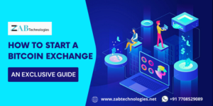 How to Start a Bitcoin Exchange? – Complete Guide