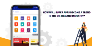 How will super apps become a trend in the on-demand industry?