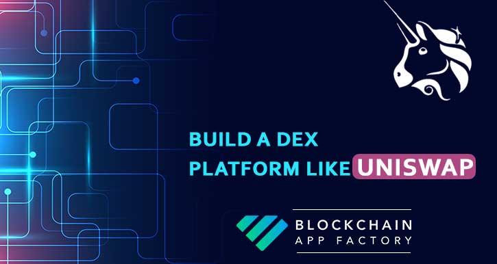 Launch Decentralized Exchange (DEX) Platform Like Uniswap