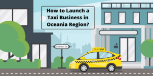 [Market & Trend Analysis] Launching Ride-hailing Business in Oceania