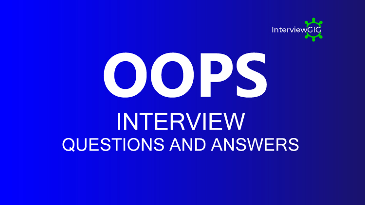 OOPS Interview Questions and Answers | InterviewGIG