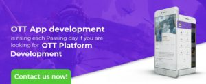 OTT App Development: Cost, Features, Technology and More