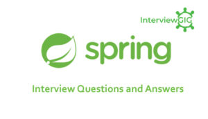 Spring Interview Questions & Answers | InterviewGIG