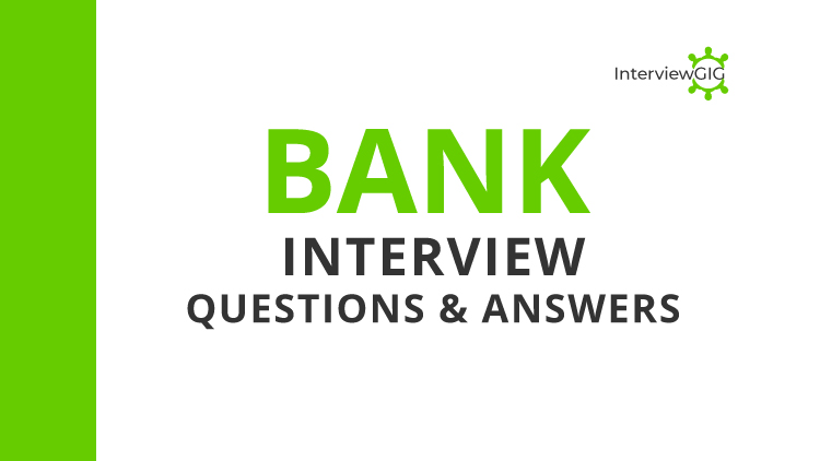 Top Bank Interview Questions and Answers | InterviewGIG