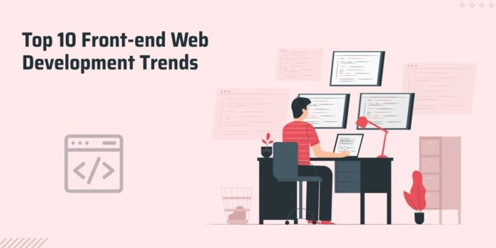 Top 10 Front-end Web Development Trends for 2021