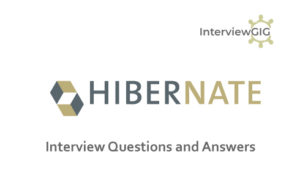 Top 50 Hibernate Interview Questions & Answers | InterviewGIG