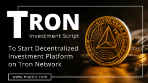 Maticz – Tron Investment Software is an extensive Tron Blockchain-powered set up to carry  ...