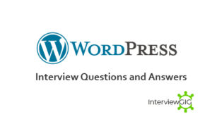 30+ WordPress Interview Questions & Answers | InterviewGIG