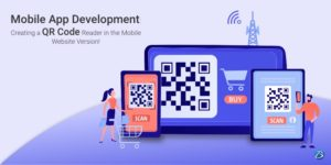 Mobile App Development: Creating a QR Code Reader in the Mobile Website Version!