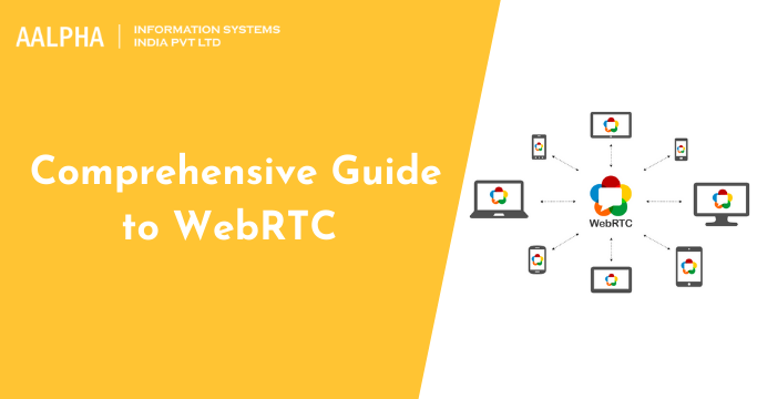 Comprehensive Guide to WebRTC 2021 : Aalpha.net