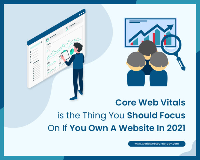 Core Web Vitals is the Thing You Should Focus On If You Own A Website In 2021