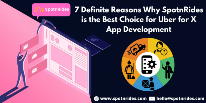 7 Definite Reasons Why SpotnRides is the Best Choice for Uber for X App Development