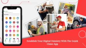 Establish Your Digital Omniety With The Gojek Clone App