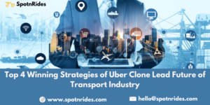 Top 4 Winning Strategies of Uber Clone Lead Future of Transport Industry