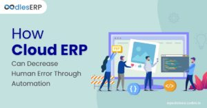 How Cloud ERP Reduces Human Errors Through Automation