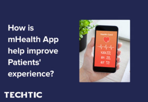 How is mHealth App help improve Patients' experience?