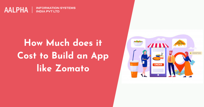 How Much does it Cost to build an App like Zomato : Aalpha
