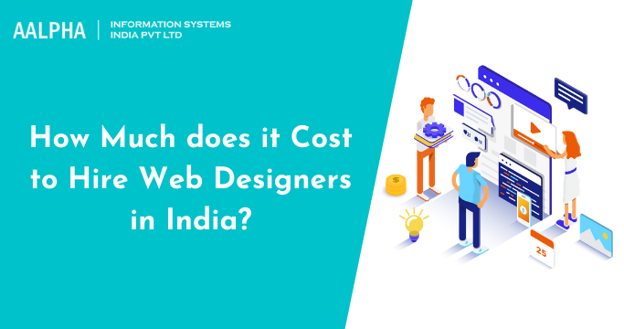 How Much does it Cost to Hire Web Designers in India?