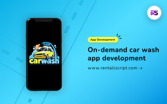 How to Develop an On-Demand Car Wash App?