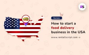 How to start a food delivery business in the USA?