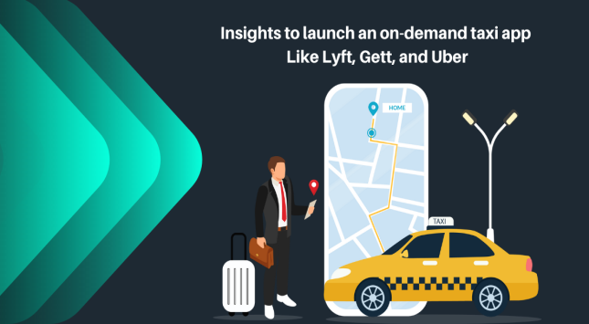 Insights to Launch an On-Demand Taxi App Like Lyft, Gett, and Uber
