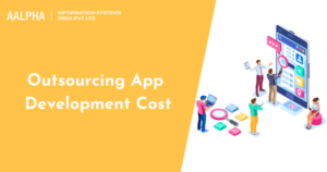 Outsourcing App Development Cost in 2021 : Aalpha