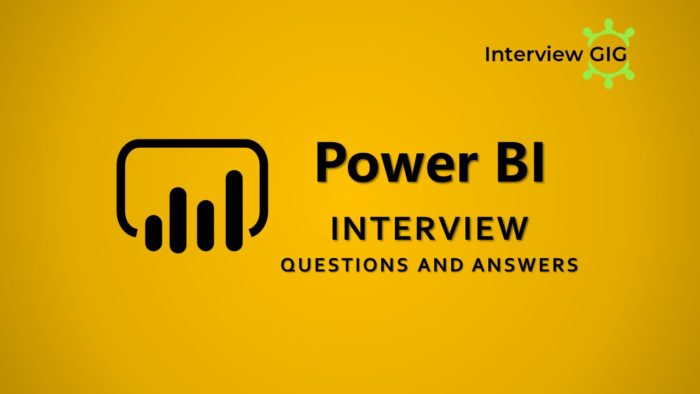 Power BI Interview Questions and Answers | InterviewGIG