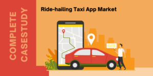 Ride-hailing Taxi App Market in Different Countries around the Globe [Complete Case study]