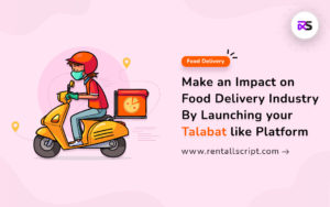 Talabat Clone – An All-in-one food-delivery platform for entrepreneurs