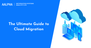 The Ultimate Guide to Cloud Migration : Aalpha.net
